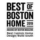 Best of Boston Home 2019- Custom Home Build, South